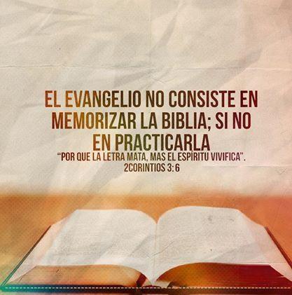 El Evangelio no consiste en memorizar la Biblia; sino en practicarla