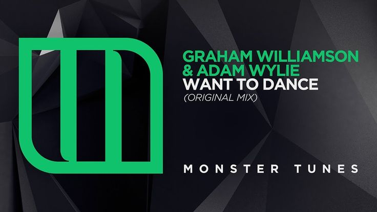 Graham Williamson & Adam Wylie - Want To Dance [OUT NOW]