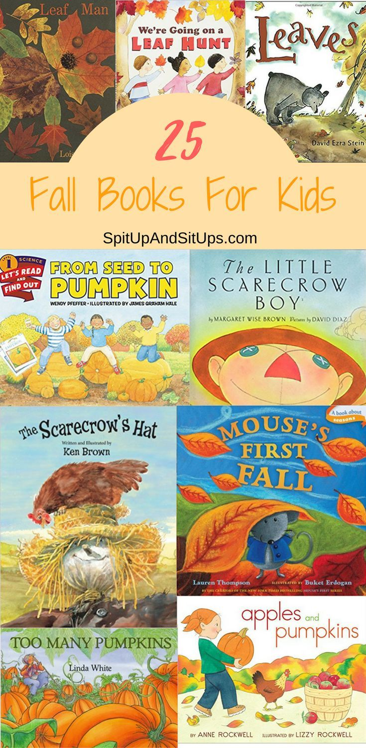 25 Fall Books For Kids | Spit Up And Sit Ups    25 amazing fun fall reads for toddlers through second grade!     fall books for kids, fall book reading, fall themed books, books about leaves, books about fall, scarecrow books, books about apples, fall fun