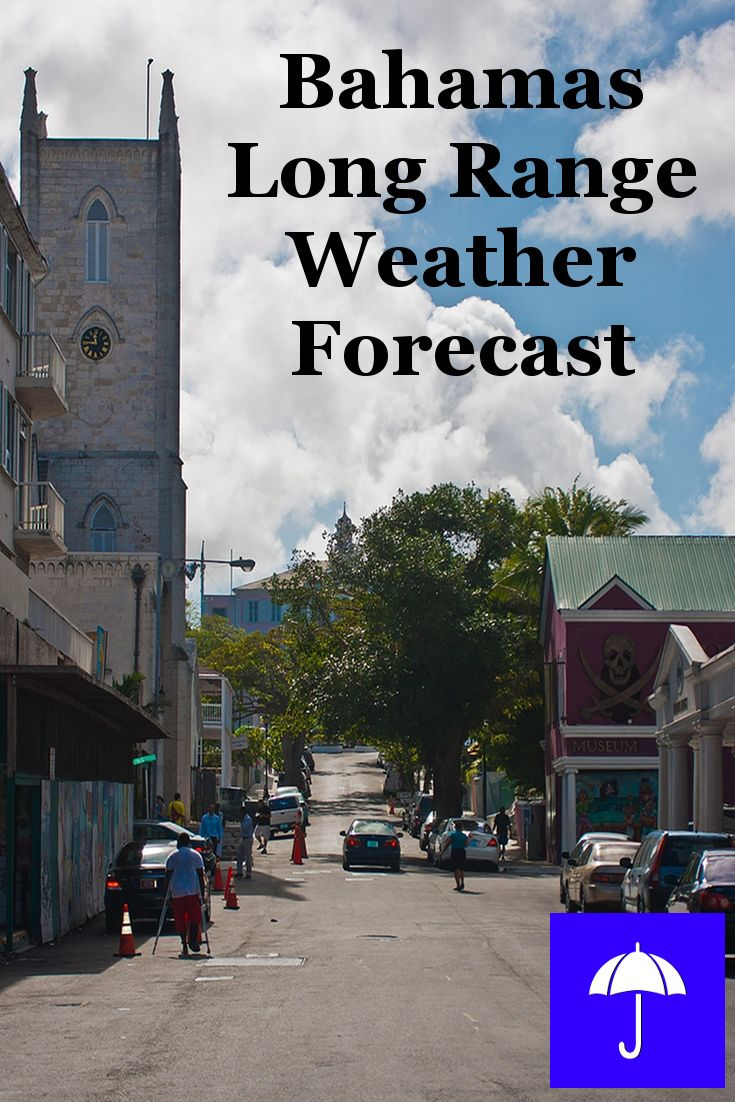 #Bahamas Long Range #Weather Forecast.  30 days and beyond.  Plan your #Vacation #Travel, #Honeymoon #Wedding #Holiday now.