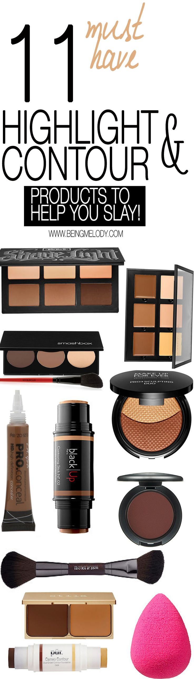 Looking for the best products to sculpt your face when it comes to highlighting and contouring? I've put together a must have list of  Highlight and Contour products that will help you slay! | http://www.beingmelody.com