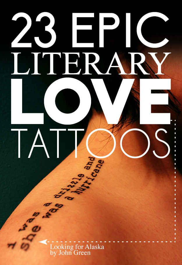 23 Epic Literary Love Tattoos.. Obsessed. Some of my favorite quotes