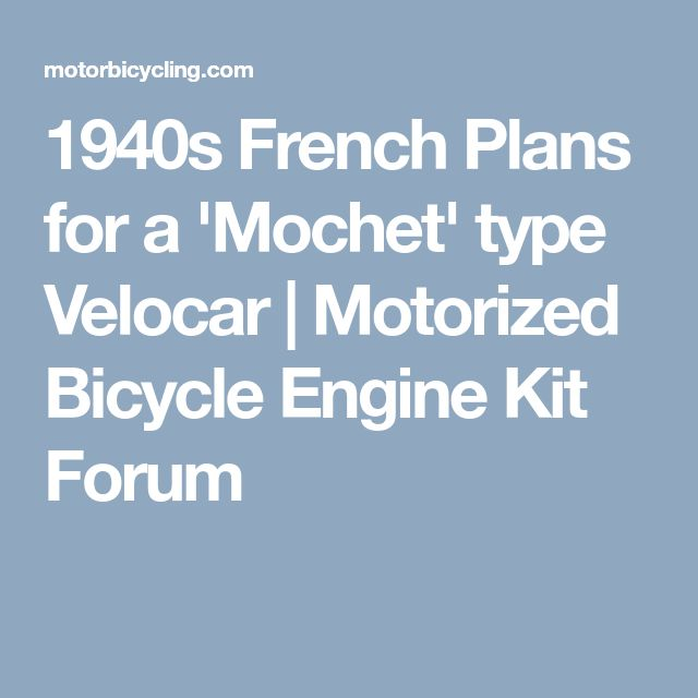 1940s French Plans for a 'Mochet' type Velocar | Motorized Bicycle Engine Kit Forum