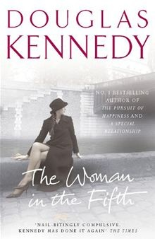 The Woman In The Fifth By Douglas Kennedy Click Here to buy this eBook: http://www.kobobooks.com/ebook/The-Woman-In-The-Fifth/book-x4GI3ljOU02Sff5PVHk86g/page1.html#
