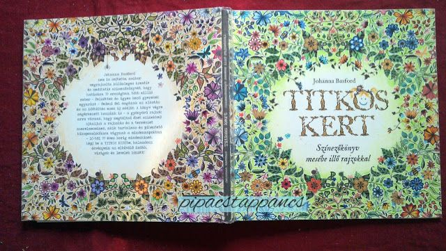 pipacstappancs: A titkok kertje  Johanna Basford: Secret Garden my coloring work
