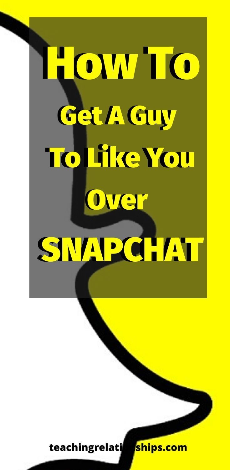 How To Get A Guy To Like You Over Snapchat – ULTIMATE Guide in 2020 | What  men want, How to start conversations, Get a boyfriend