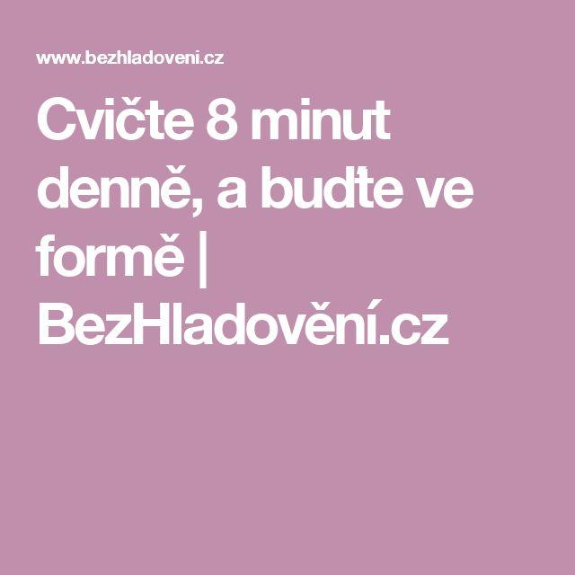 Cvičte 8 minut denně, a buďte ve formě | BezHladovění.cz