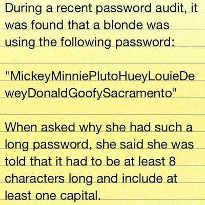When you ask a blonde to choose a password for her Facebook or Instagram account you can expect her to write something like this :)