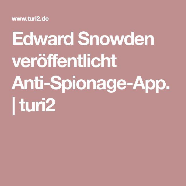 Edward Snowden veröffentlicht Anti-Spionage-App. | turi2