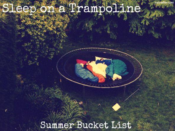 sleep on a trampoline summer bucket list---- before summer is over!!!!!