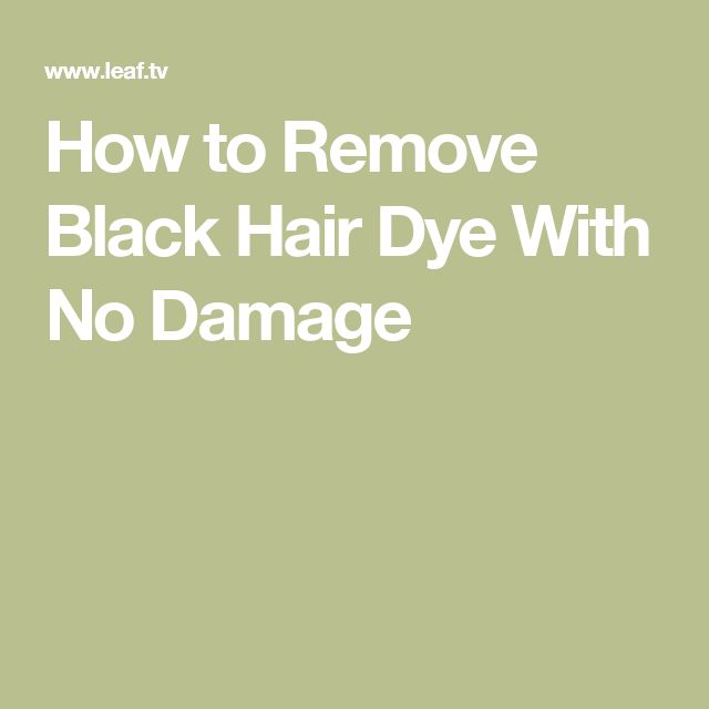 How to Remove Black Hair Dye With No Damage