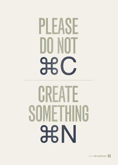 Funny Graphic Designer Posters Charts  Please do not Copy, Create Something New  Design | Innovation | Graphic Design | Interior Design | Creativity | Imagination
