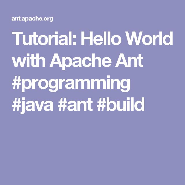 Tutorial: Hello World with Apache Ant #programming #java #ant #build