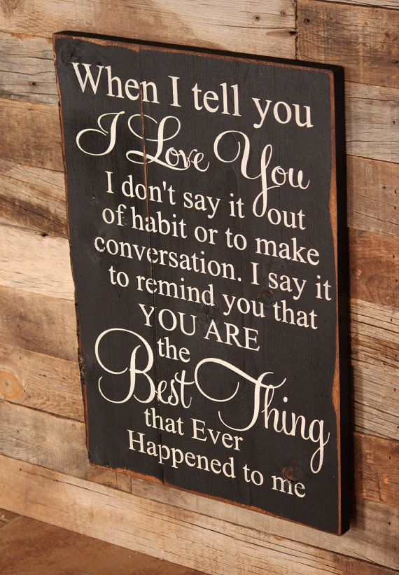 Large Wood Sign When I Tell you I love You by dustinshelves... this needs to be in my house.