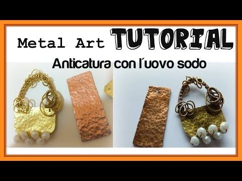 ▶ Anticatura dei Metalli - Tutorial Tecnica dell'uovo sodo - DIY Metal Art (How to oxidize metal) - YouTube