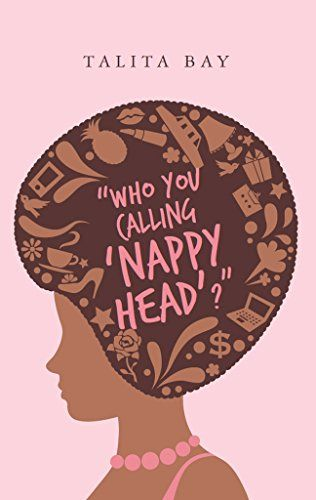 """""""Who You Calling Nappy Head?"""" will help readers of both sexes understand the reasons cultural expectations can be so toxic. And it shows men, women, boys and girls how important it is to be kind to your hair and to yourself."""