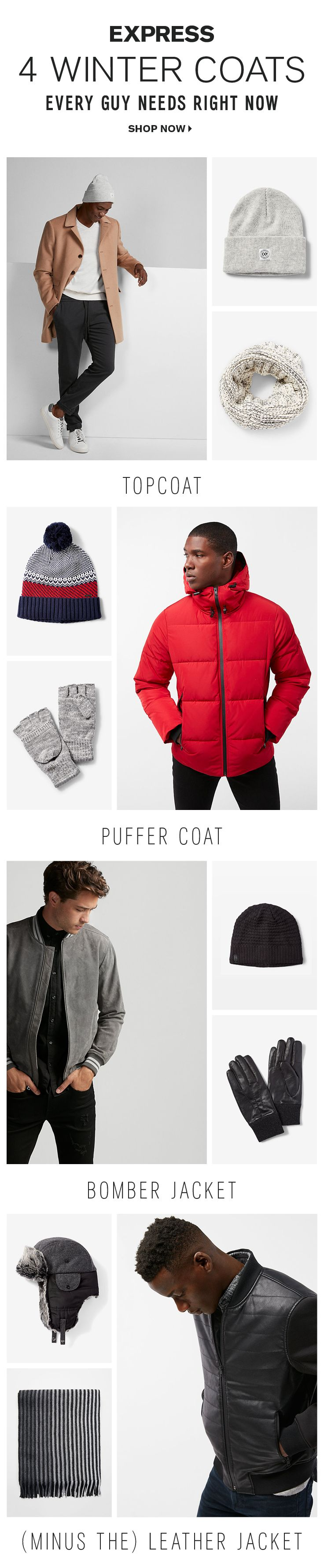 The best winter coats for men are at Express. For the office or a formal party, a wool topcoat is best. For outdoor adventures, try men's puffer coat. A bomber jacket is great for casual days, and a (minus the) leather jacket is the best winter coat for guys with edgy style. Shop them all at Express.
