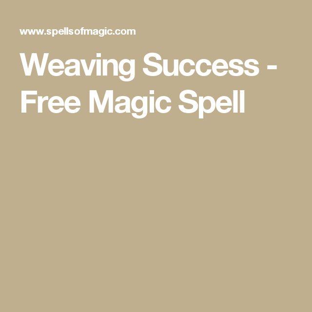 Weaving Success - Free Magic Spell