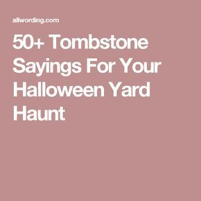50+ Tombstone Sayings For Your Halloween Yard Haunt