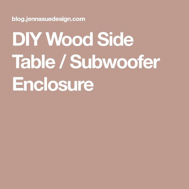 DIY Wood Side Table / Subwoofer Enclosure