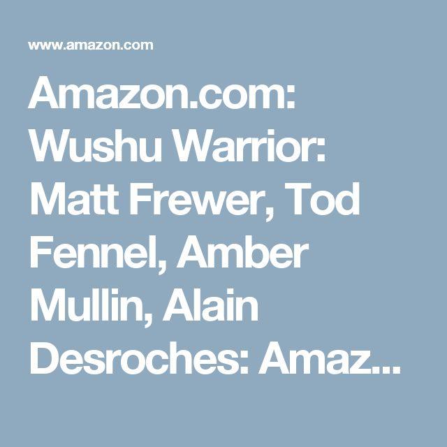Amazon.com: Wushu Warrior: Matt Frewer, Tod Fennel, Amber Mullin, Alain Desroches: Amazon   Digital Services LLC