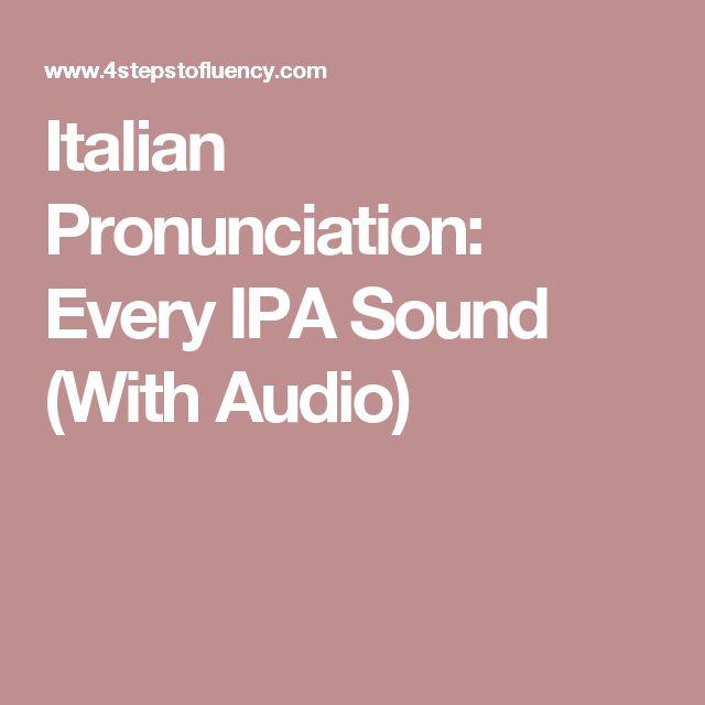 Italian Pronunciation: Every IPA Sound (With Audio)