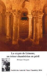"""Livre """"La Crypte de Lémenc, un trésor chambérien en péril"""", par Monique Dacquin, La crypte de Lémenc a été fermée au public, pour une durée indéterminée, fin 2013 dans une indifférence générale. Monique Dacquin tente ici de faire le point sur ce que l'on a pensé par le passé, ce que l'on sait grâce à l'archéologie et ce que l'on suppose actuellement, http://www.gpps.fr/Guides-du-Patrimoine-des-Pays-de-Savoie/Pages/Site/Publications/Publications-Savoie-province-de-Savoie-Propre"""