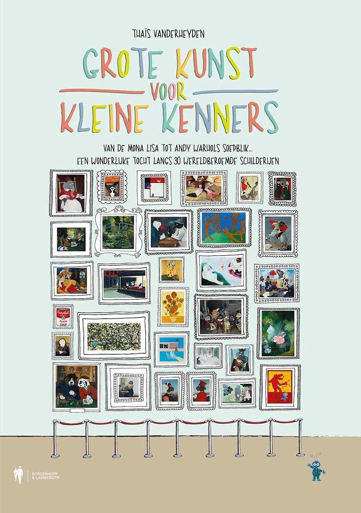 Op lichte pootjes door de geschiedenis van de schilderkunst - 30 wereldberoemde schilderijen ontleed. >> Grote kunst voor kleine kenners - Thaïs Vanderheyden - Borgerhoff & Lamberigts - 48 pag. - € 39,95 - ISBN 9789089313768