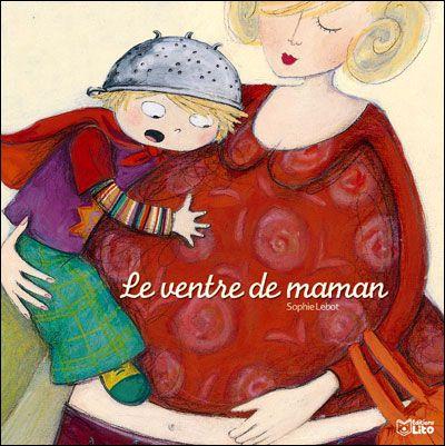 Le ventre de maman : un sublime album pour expliquer à son enfant qu'un bébé est dans le ventre de sa maman...