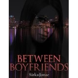 Between Boyfriends (After Valentine's Day Sale) (Kindle Edition)By Sarka-Jonae Miller