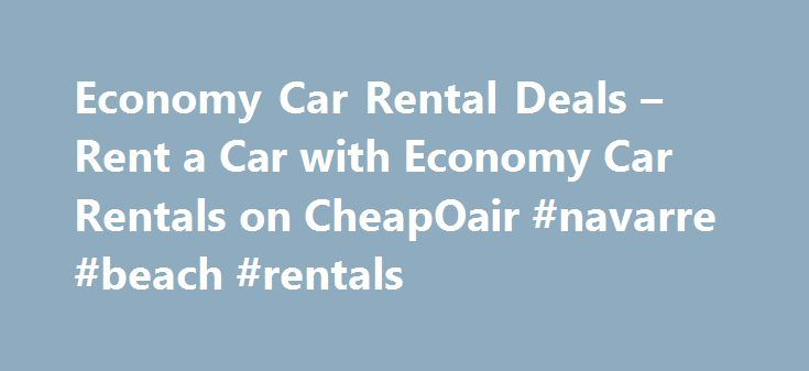 Economy Car Rental Deals – Rent a Car with Economy Car Rentals on CheapOair #navarre #beach #rentals http://rentals.nef2.com/economy-car-rental-deals-rent-a-car-with-economy-car-rentals-on-cheapoair-navarre-beach-rentals/  #economy car rent # Economy Car Rental Deals Rent a Car with Economy Car Rentals Selecting the rental vehicle that's right for you Economy offers a selection of top quality standard rental cars, minivans, luxury vehicles and SUVs to best serve your driving needs. If you…