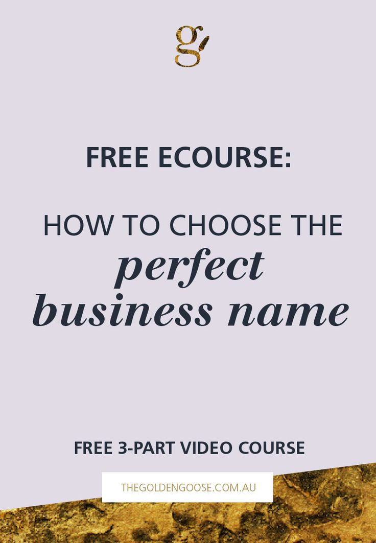 Free 3-Part Video eCourse: How To Choose The Perfect Business Name. Learn where to start and the mistakes to avoid to choose a business name that will last! http://thegoldengoose.com.au/business-naming/how-to-choose-the-perfect-business-name-free-ecourse/