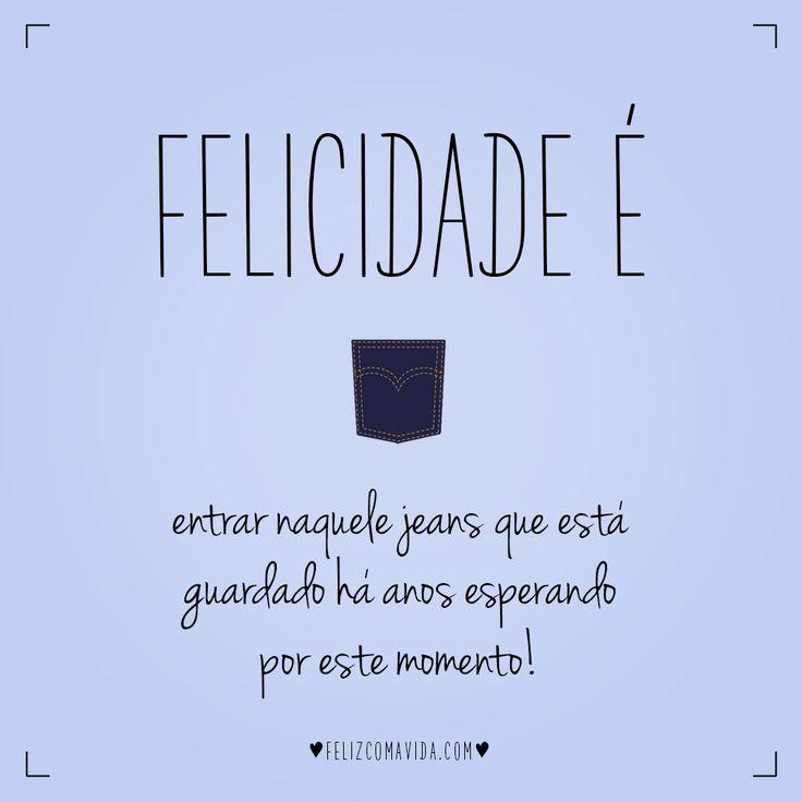 Quem nunca passou por isso não sabe o que é a verdadeira felicidade, hahaha! | felicidade, jeans, moda, fitness, fashion, happiness|