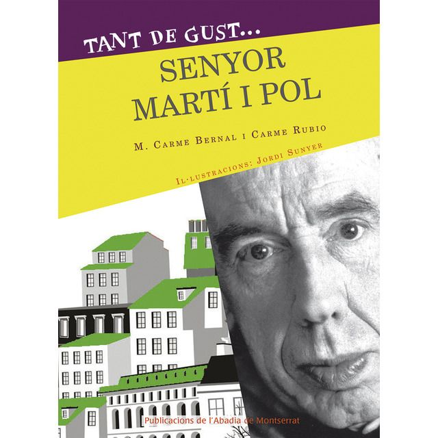 Tant de gust de conèixer-lo, senyor Martí i Pol / M. Carme Bernal, Carme Rubio ; il·lustracions: Jordi Sunyer