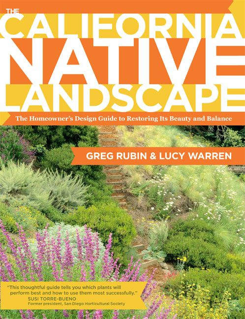 The California Native Landscape: The Homeowner's Design Guide to Restoring Its Beauty and Balance from Timber Press