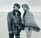 star wars como se hizo episodio iv: una nueva esperanza-jonathan w. rinzler-9788416090648