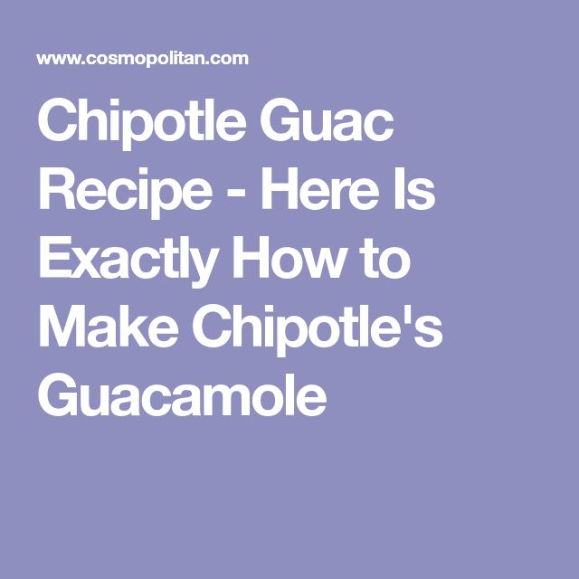 Chipotle Guac Recipe - Here Is Exactly How to Make Chipotle's Guacamole