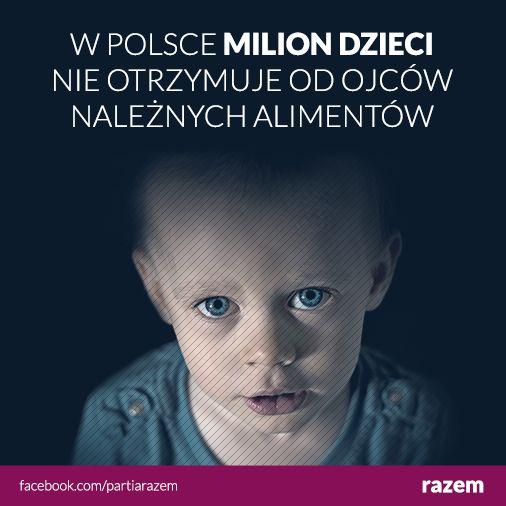 >>W Polsce milion dzieci nie otrzymuje od ojców należnych alimentów<<  Samotne matki mają codziennie dziesiątki spraw na głowie. Ściąganie alimentów nie powinno być jedną z nich! Każde dziecko powinno mieć prawo do świadczeń z Funduszu Alimentacyjnego. Egzekucją zaległych alimentów powinno zajmować się państwo, nie matka! http://www.razemdamyrade.com