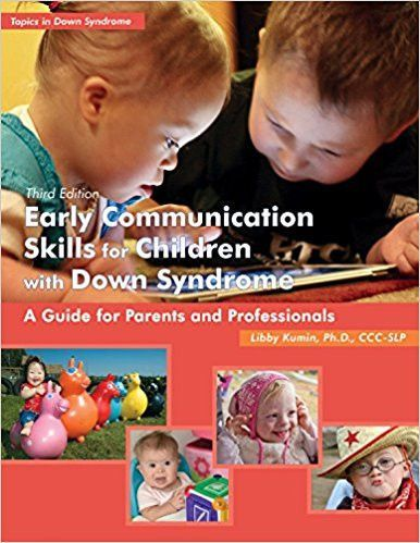 Early Communication Skills for Children with Down Syndrome. Third edition