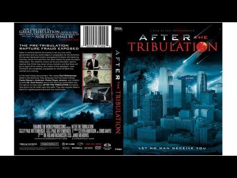 """""""After the Tribulation: The Pre-Tribulation Rapture Fraud Exposed"""" Official Movie"""