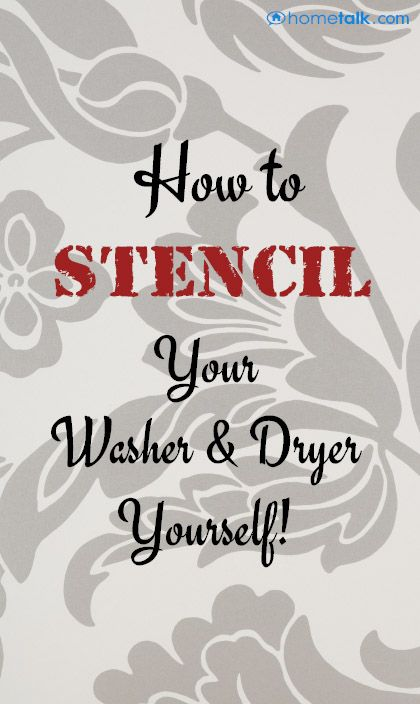How to {Stencil} Your {Washer & Dryer} Yourself!
