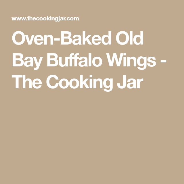 Oven-Baked Old Bay Buffalo Wings - The Cooking Jar