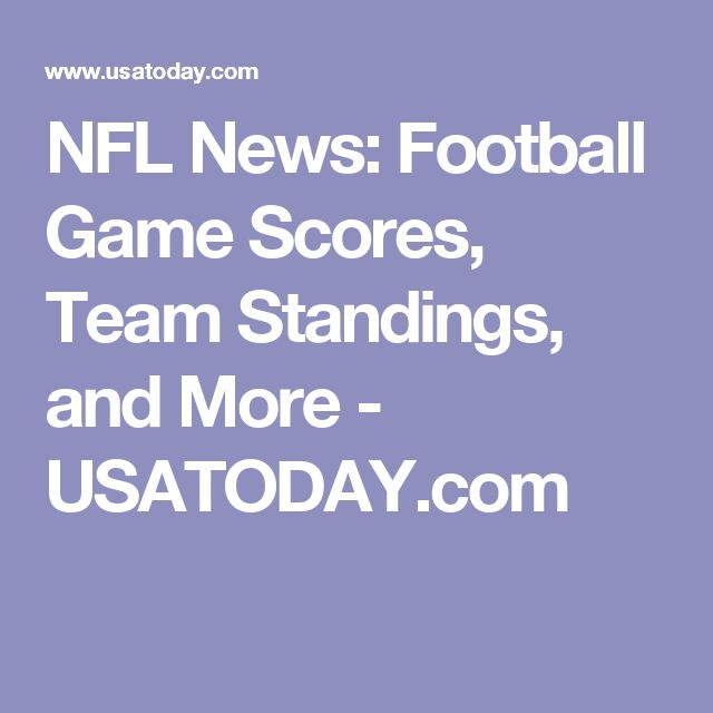 NFL News: Football Game Scores, Team Standings, and More - USATODAY.com