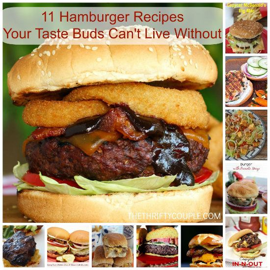 11 Hamburger Recipes Your Taste Buds Can't Live Without