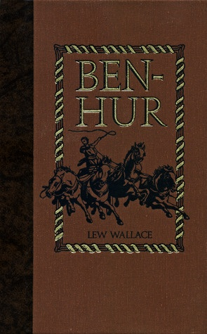 """Ben-Hur: A Tale of the Christ (The World's Best Reading)"" by Lew Wallace"