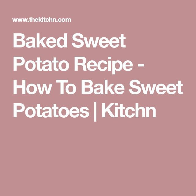 Baked Sweet Potato Recipe - How To Bake Sweet Potatoes | Kitchn