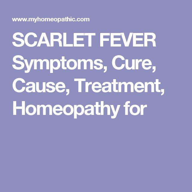 SCARLET FEVER Symptoms, Cure, Cause, Treatment, Homeopathy for