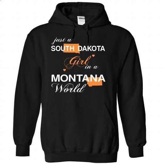 (SDJustCam002) Just A South Dakota Girl In A Montana Wo - #sorority tshirt #grey hoodie. SIMILAR ITEMS => https://www.sunfrog.com/Valentines/-28SDJustCam002-29-Just-A-South-Dakota-Girl-In-A-Montana-World-Black-Hoodie.html?68278