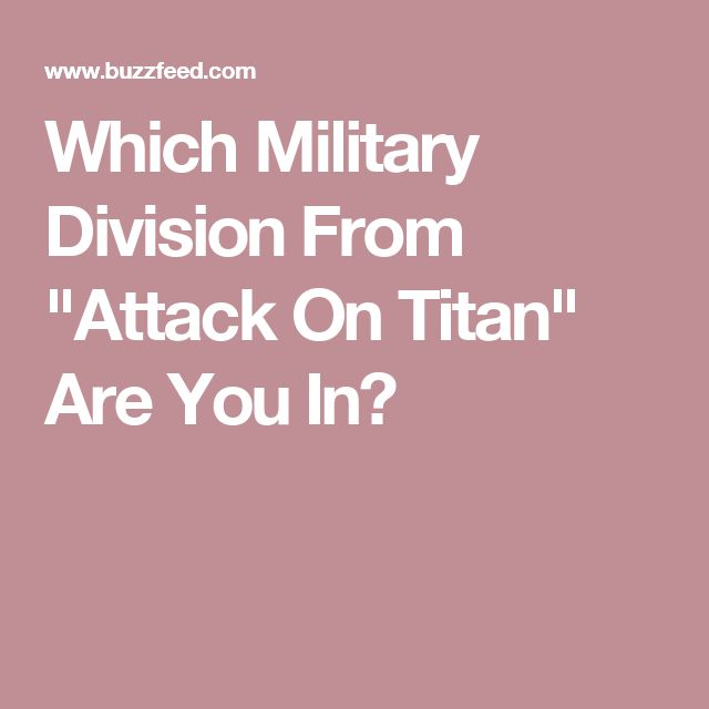 """Which Military Division From """"Attack On Titan"""" Are You In?"""