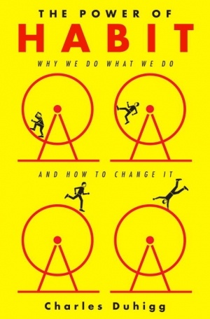 How our habits form and how companies are learning from it.  By Charles Duhigg